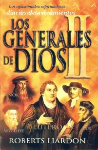 Los generales de Dios II - Roberts Liardon - diariosdeavivamientos@gmail.com-2
