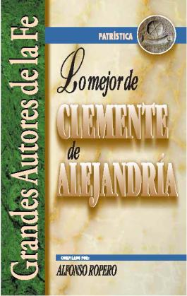 Alfonso Ropero - Lo Mejor De Clemente De Alejandría